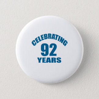 Celebrating 92 Years Birthday Designs Pinback Button