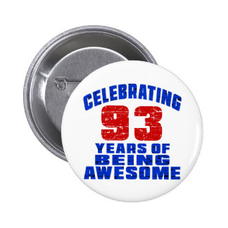 Celebrating 93 years of being awesome 2 inch round button