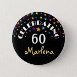 "Celebrating a 60th Birthday Stars Pin or Button<br><div class=""desc"">You can change the sample age above to ANY AGE needed. See the SQUARE version below or at Zigglets here at Zazzle. Just click on the Zigglets @ Zazzle store link below. 