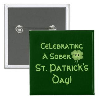 Celebrating A Sober St. Patrick's Day Pinback Buttons