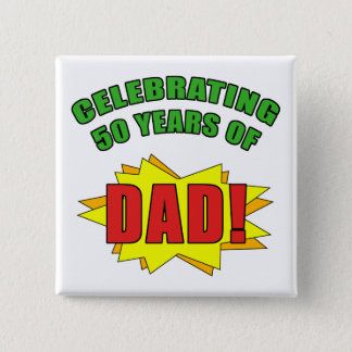 Celebrating Dad's 50th Birthday Pinback Button