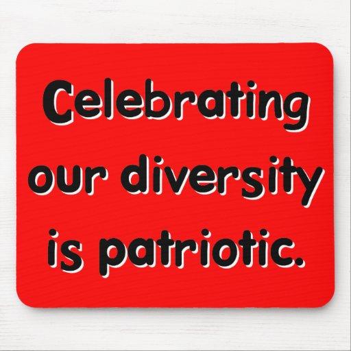 Celebrating Diversity Is Patriotic Mousepad