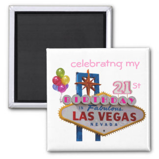 celebrating my 21St Birthday In Fabulous Las Vegas 2 Inch Square Magnet