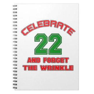 Celebre 22 y olvide la arruga libro de apuntes con espiral