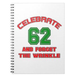 Celebre 62 y olvide la arruga spiral notebooks