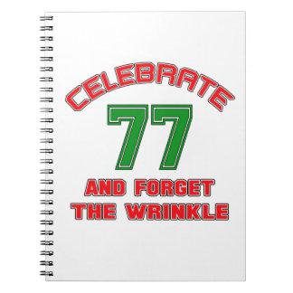 Celebre 77 y olvide la arruga libro de apuntes
