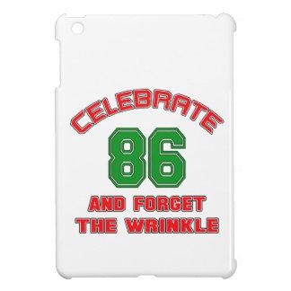 Celebre 86 y olvide la arruga