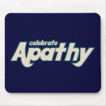 Celebre la apatía tapete de ratones