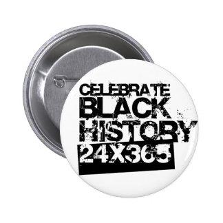 CELEBRE la HISTORIA NEGRA 24x365 Pin Redondo 5 Cm
