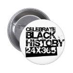 CELEBRE la HISTORIA NEGRA 24x365 Pin Redondo De 2 Pulgadas