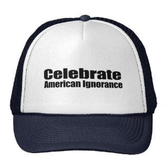 Celebre la ignorancia americana gorras de camionero