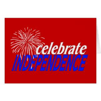Celebre la independencia tarjeta de felicitación
