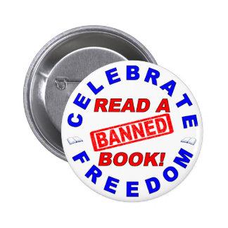 ¡Celebre la libertad!  ¡Lea un libro PROHIBIDO! Pin Redondo De 2 Pulgadas
