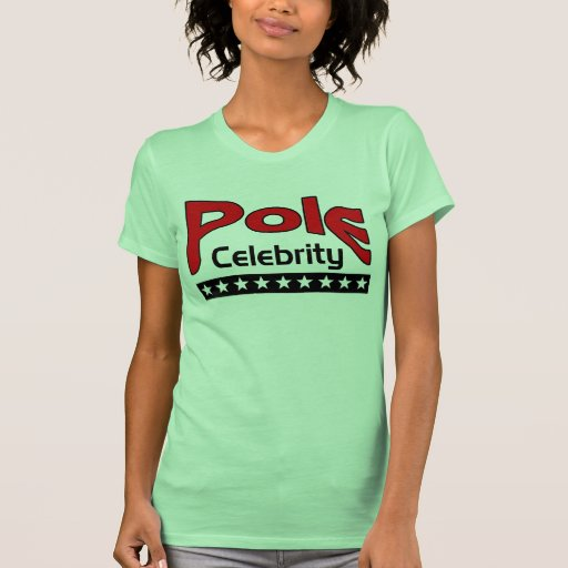 Celebridad de poste camiseta