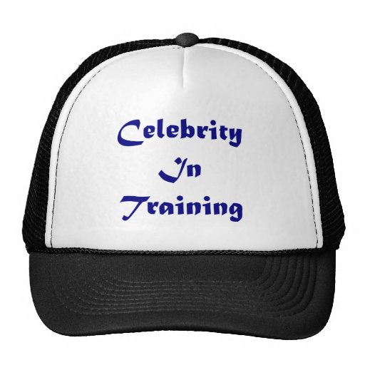 Celebrity In Training Hat