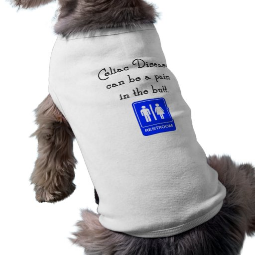Celiac Disease Can Be A Pain In The Butt Pet Clothes