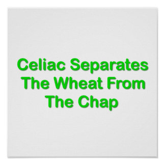 Celiac Separates The Wheat From The Chap Poster