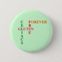 Celiacs Gluten Free Forever Pinback Button