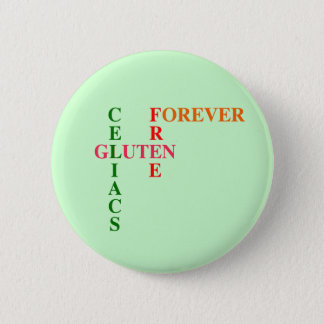 Celiacs Gluten Free Forever Pinback Button