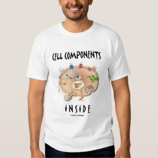 Cell Components Inside (Biology Humor) T-Shirt