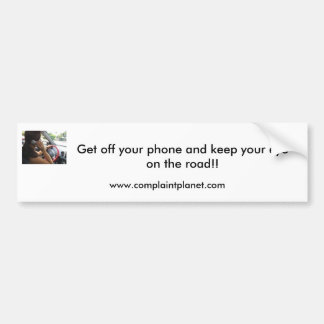 cell, Get off your phone and keep your eye on t... Bumper Sticker
