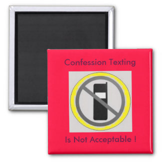 cell phone 4, Confession Texting, Is Not Accept... 2 Inch Square Magnet