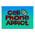 Cell Phone Addict Greeting Card