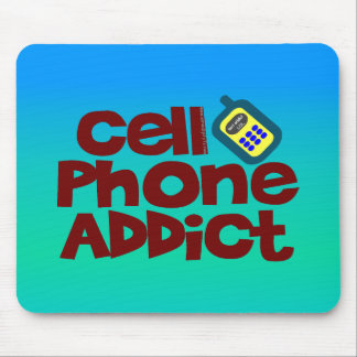 Cell Phone Addict Mouse Pad