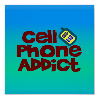 Cell Phone Addict Poster