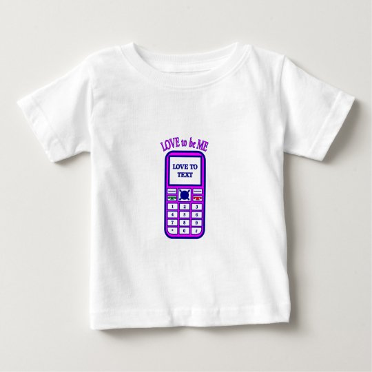CELL PHONE - LOVE TO BE ME.png Baby T-Shirt