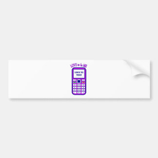 CELL PHONE - LOVE TO BE ME.png Bumper Sticker