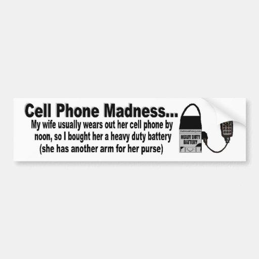 Cell Phone Madness Car Bumper Sticker