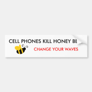CELL PHONES KILL HONEY BEES... BUMPER STICKERS