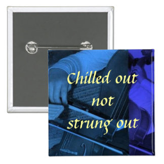 cello1 blue, Chilled out not str... - Customized Button