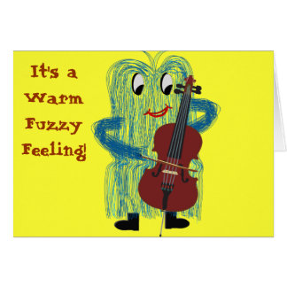 Cello - Get a Warm Fuzzy Feeling Card