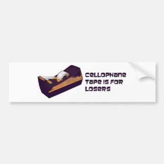 Cellophane Tape Is for Losers Bumper Sticker