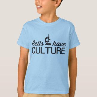 Cells have culture T-Shirt