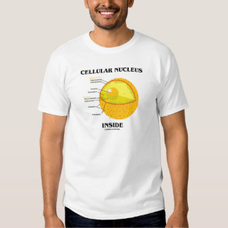 Cellular Nucleus Inside (Cell Biology) T-Shirt