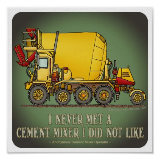 Cement Mixer Truck Operator Quote Poster