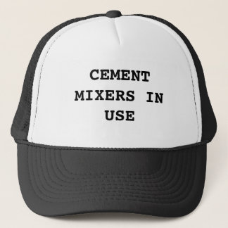 CEMENT MIXERS IN USE TRUCKER HAT