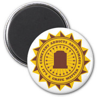 Cemetery Addicts Anonymous 2 Inch Round Magnet