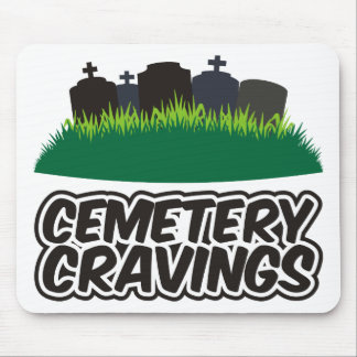 Cemetery Cravings Mouse Pad