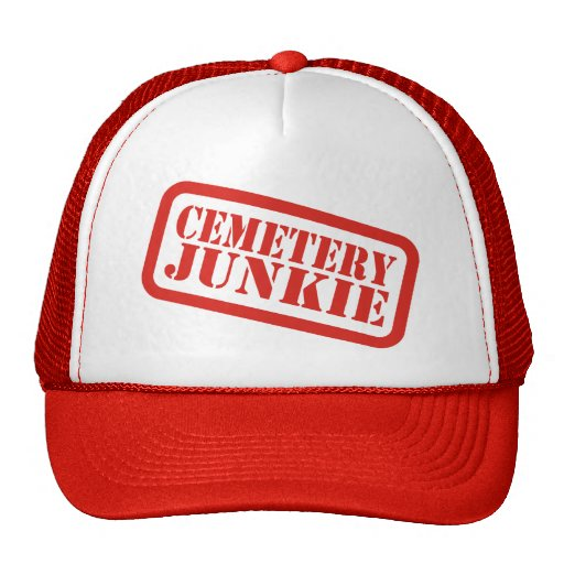 Cemetery Junkie Trucker Hat
