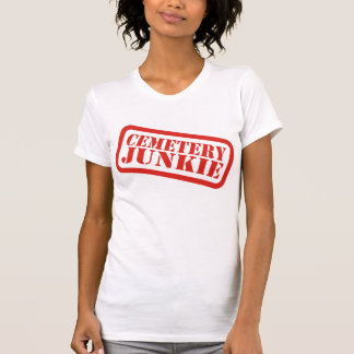 Cemetery Junkie T Shirts