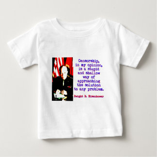Censorship In My Opinion - Dwight Eisenhower Baby T-Shirt