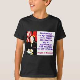 Censorship In My Opinion - Dwight Eisenhower T-Shirt