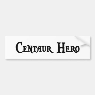 Centaur Hero Bumper Sticker
