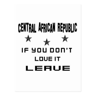Central African Republic If you don't love it, Lea Postcard