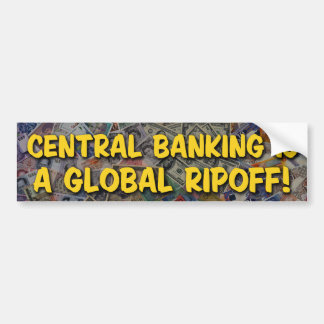 Central Banking Bumper Sticker Car Bumper Sticker