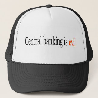 Central banking is evil trucker hat